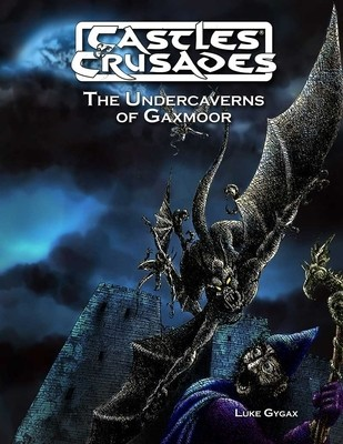 Castles & Crusades Gaxmoor, The Undercaverns -- Digital