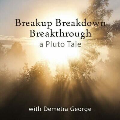 BreakUp, BreakDown, BreakThrough - A Pluto Tale