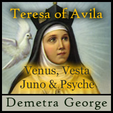 Teresa of Avila: Venus, Vesta, Juno & Psyche