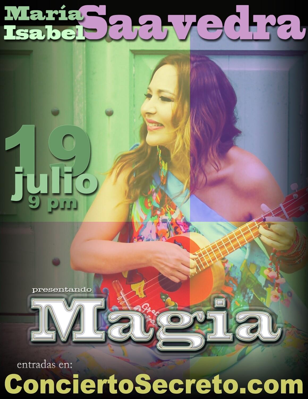"Saavedra: ""Magia"" - Viernes, 19 de julio. 9:00 PM"