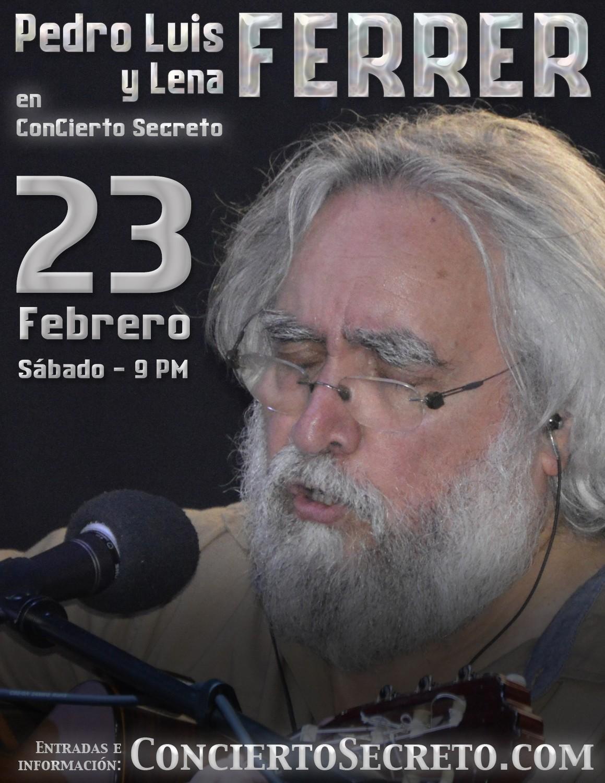 """Pedro Luis Ferrer y su grupo: """"en Concierto Secreto"""" - Sábado, 23 de febrero. 9:00 PM"""