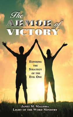 The Armor of Victory -- Exposing the Strategy of the Evil One 10
