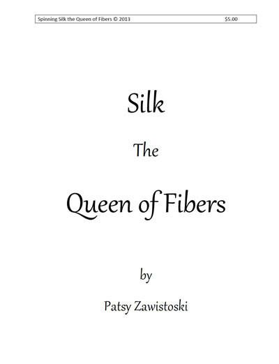 Silk, the Queen of Fibers