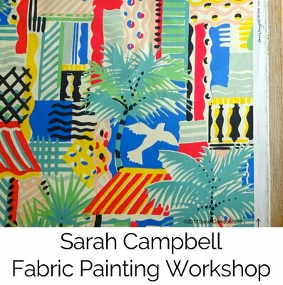 Sarah Campbell Fabric Painting Workshop (Deposit Only) 021620