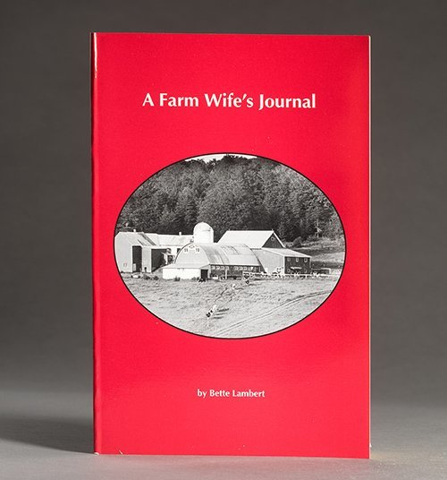 A Farm Wife's Journal by Bette Lambert