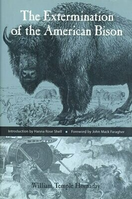 The Extermination of the American Bison