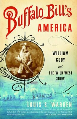 Buffalo Bill's America: William Cody & the Wild West Show