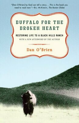 Buffalo For The Broken Heart: Restoring Life to a Black Hill Ranch