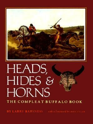 Heads, Hides & Horns: The Complete Buffalo Book