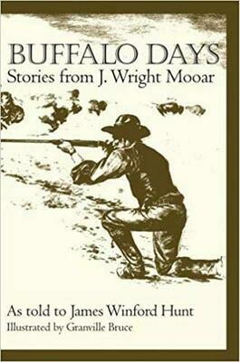 Buffalo Days: Stories from J. Wright Mooar