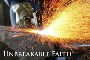Unbreakable Faith Videos