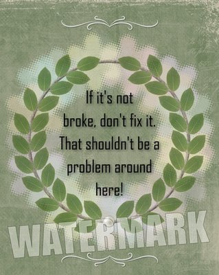 If it's not broke, don't fix it… Quote Message Instant Digital Download Print Wall Decor Graphic Art Printable Home Office DIY