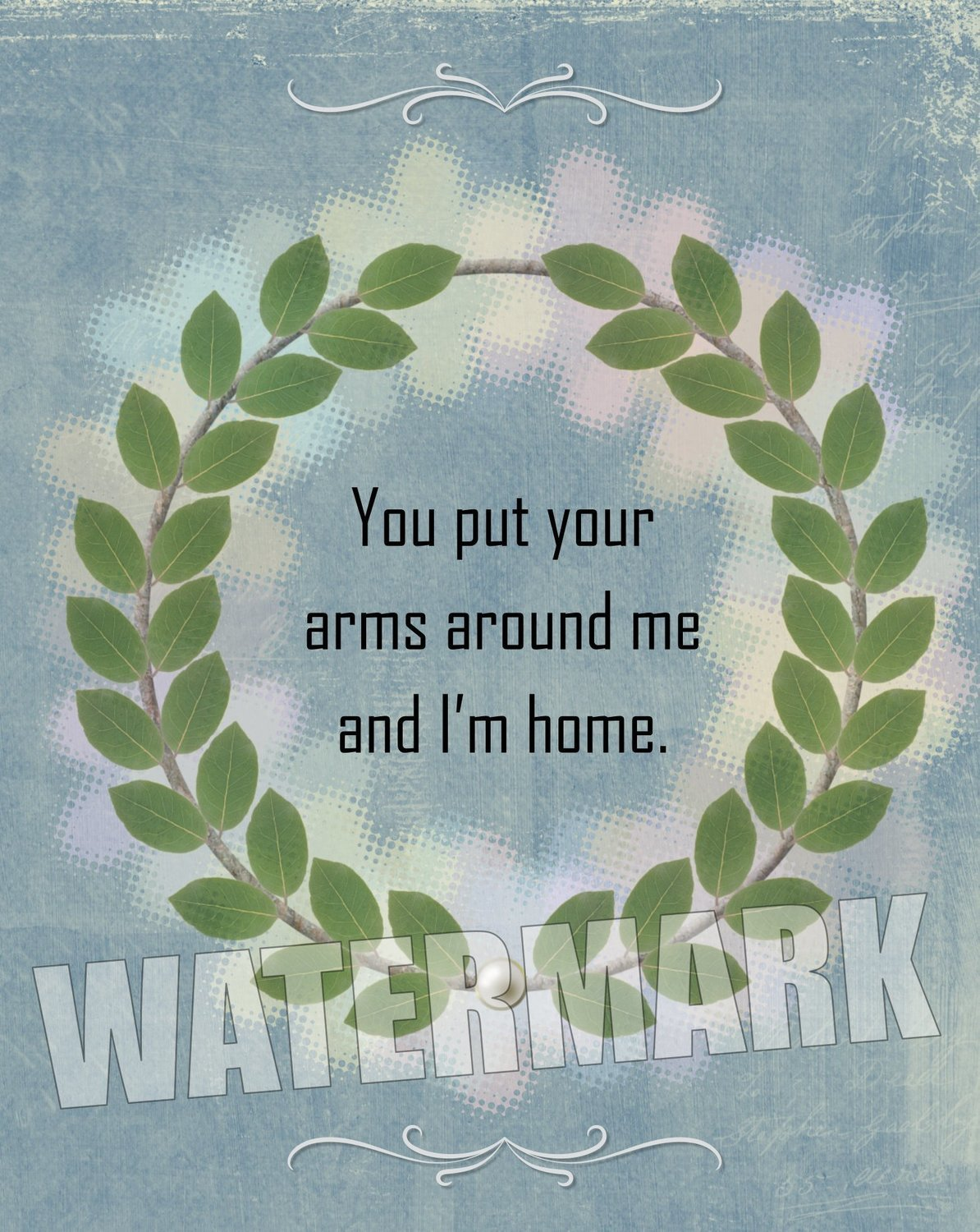 You put your arm around me… Quote Message Instant Digital Download Print Wall Decor Graphic Art Printable Home Office DIY