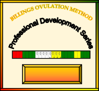 The Billings Ovulation Method®Professional Development Series