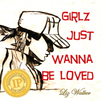 Girlz Just Wanna Be Loved