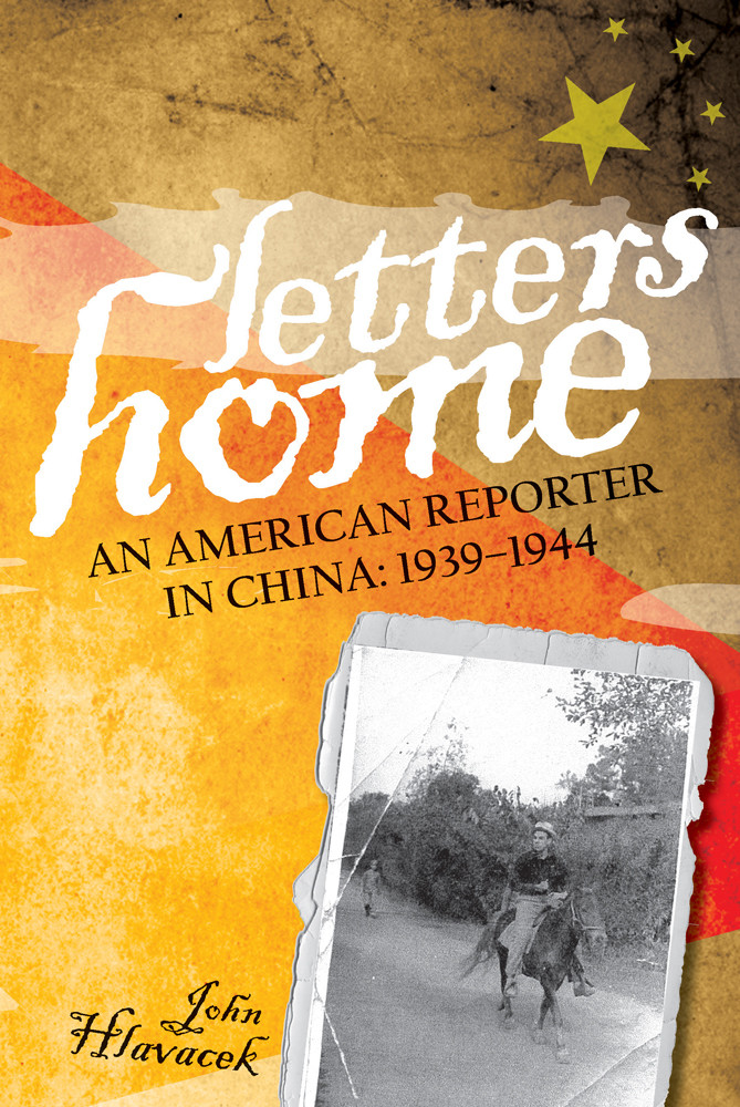Letters Home: An American in China: 1939-1944