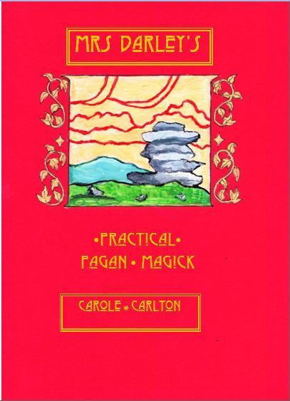 Mrs Darley's Practical Pagan Magick by Carole Carlton