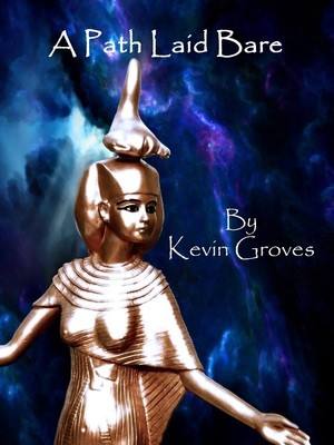 A Path Laid Bare by Kevin Groves