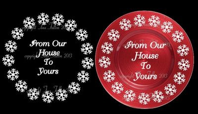 Our House To Yours Vinyl design for Christmas charger plates