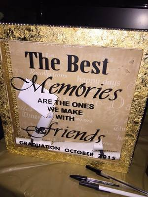 The Best Memories are the ones ..... Party, Friends Graduation etc block / frame sentiment
