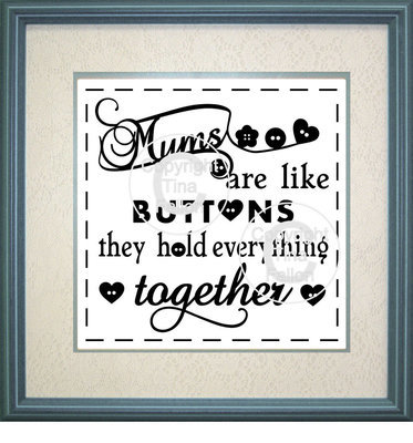 Mums are Like Buttons Design No 2   - commercial use