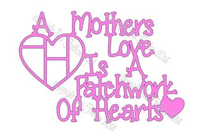 Mothers Love Is A Patchwork of Hearts