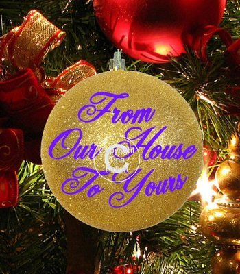 Our house to yours  - Christmas Bauble Ornament - with precurved text  4 sizes