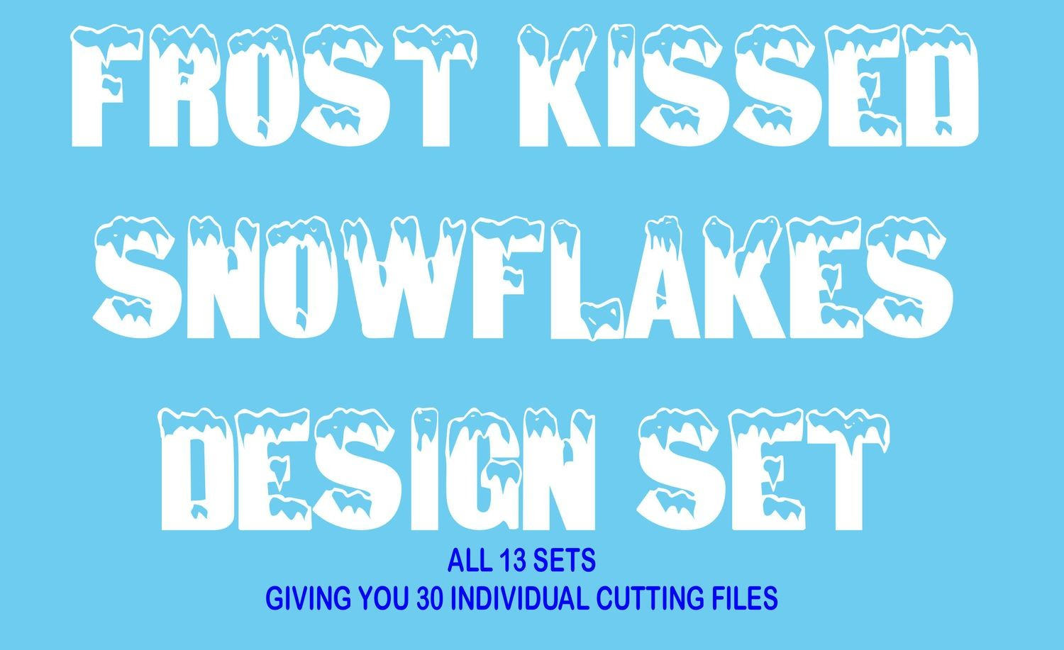 Frosty Kissed FULL SET over 30 individual files 35% saving