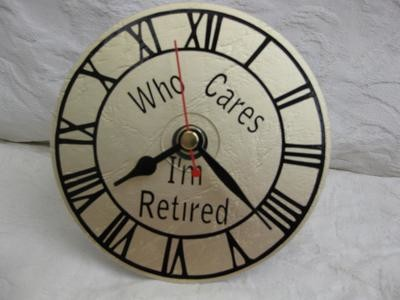 Who cares I'm retired - Clock Face for CD's / 45's / LP's and 78's