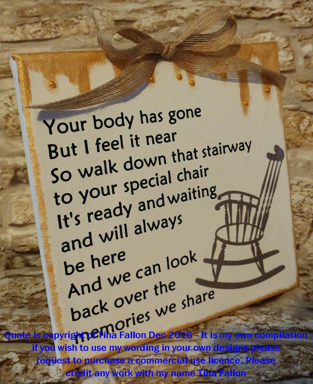 Rememberance Quote  ( Your Body Has Gone ) for use all year round (Studio) please read description as important