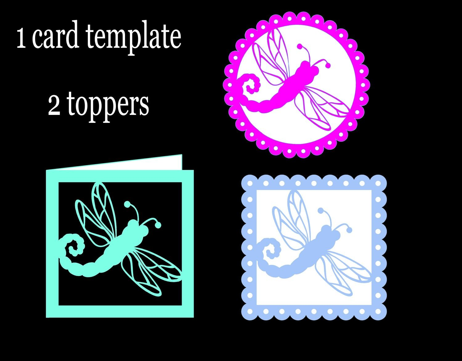 Dragonfly Card Template and 2 Toppers