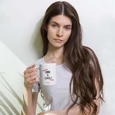 Covid & Chill - Mug