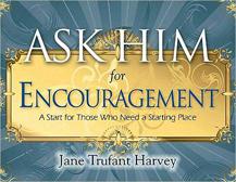 Ask Him for Encouragement