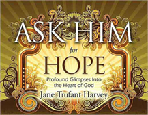Ask Him For Hope