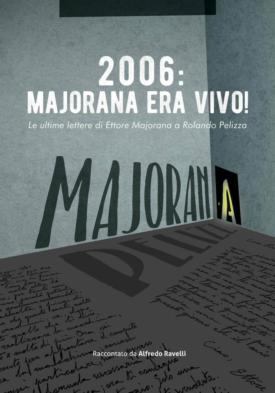 2006: Majorana era vivo