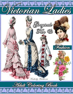 Victorian Ladies Fun & Fashion Grayscale Coloring Book for Adults Digital Download