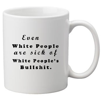 White People Sick of White People Mug