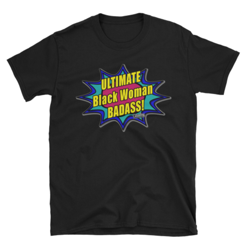 Ultimate Baddass Black Woman Black Tee