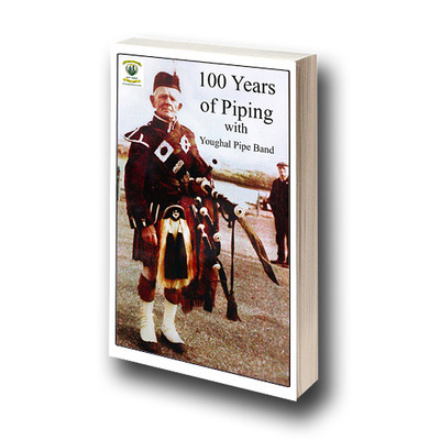 100 Years of Piping with Youghal Pipe Band - Book
