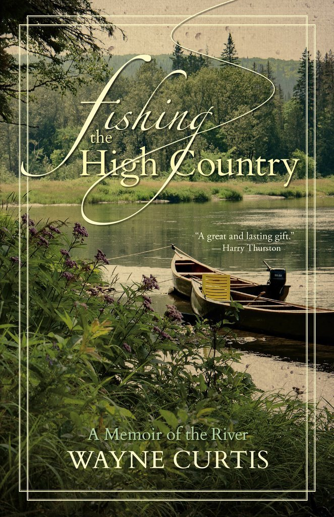 Fishing the High Country by Wayne Curtis