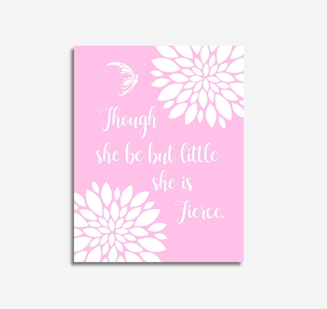 Pink Dahlia Floral Baby Girl Nursery Wall Art Butterfly Although She Be But Little She Is Fierce Baby Girl Wall Decor