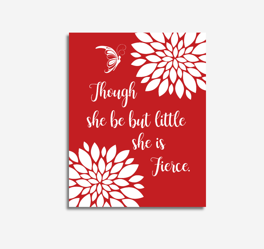 Red Dahlia Floral Baby Girl Nursery Wall Art Butterfly Flowers Although She Be But Little She Is Fierce Baby Girl Wall Decor