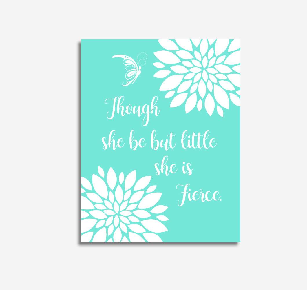 Mint Green Dahlia Floral Baby Girl Nursery Wall Art Butterfly Flowers Although She Be But Little She Is Fierce Baby Girl Wall Decor