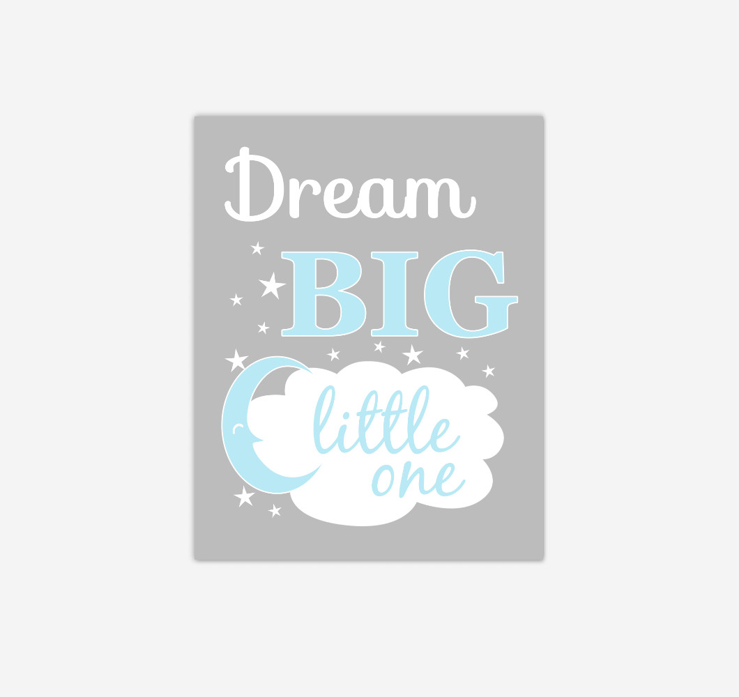 Blue Gray Grey Dream Big Baby Boy Nursery Wall Art Print Canvas Decor Picture