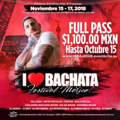 Pase completo / Full pass - I Love Bachata Festival México ® 2018
