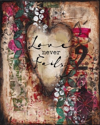 Love never fails print of the original on wood