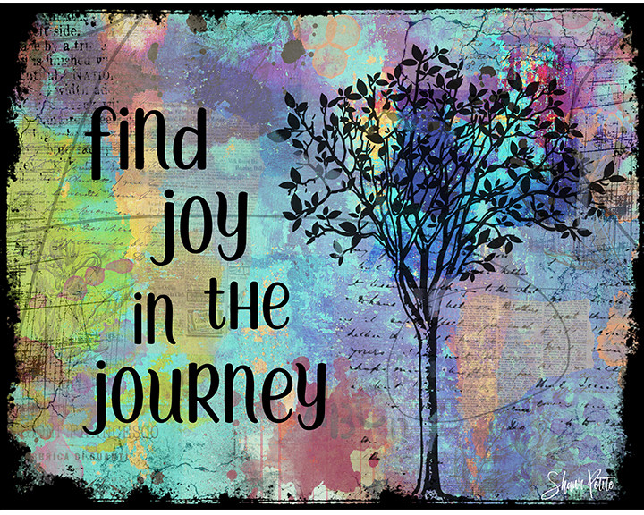 """Find Joy in the Journey"" Print on Wood and Print to be Framed"