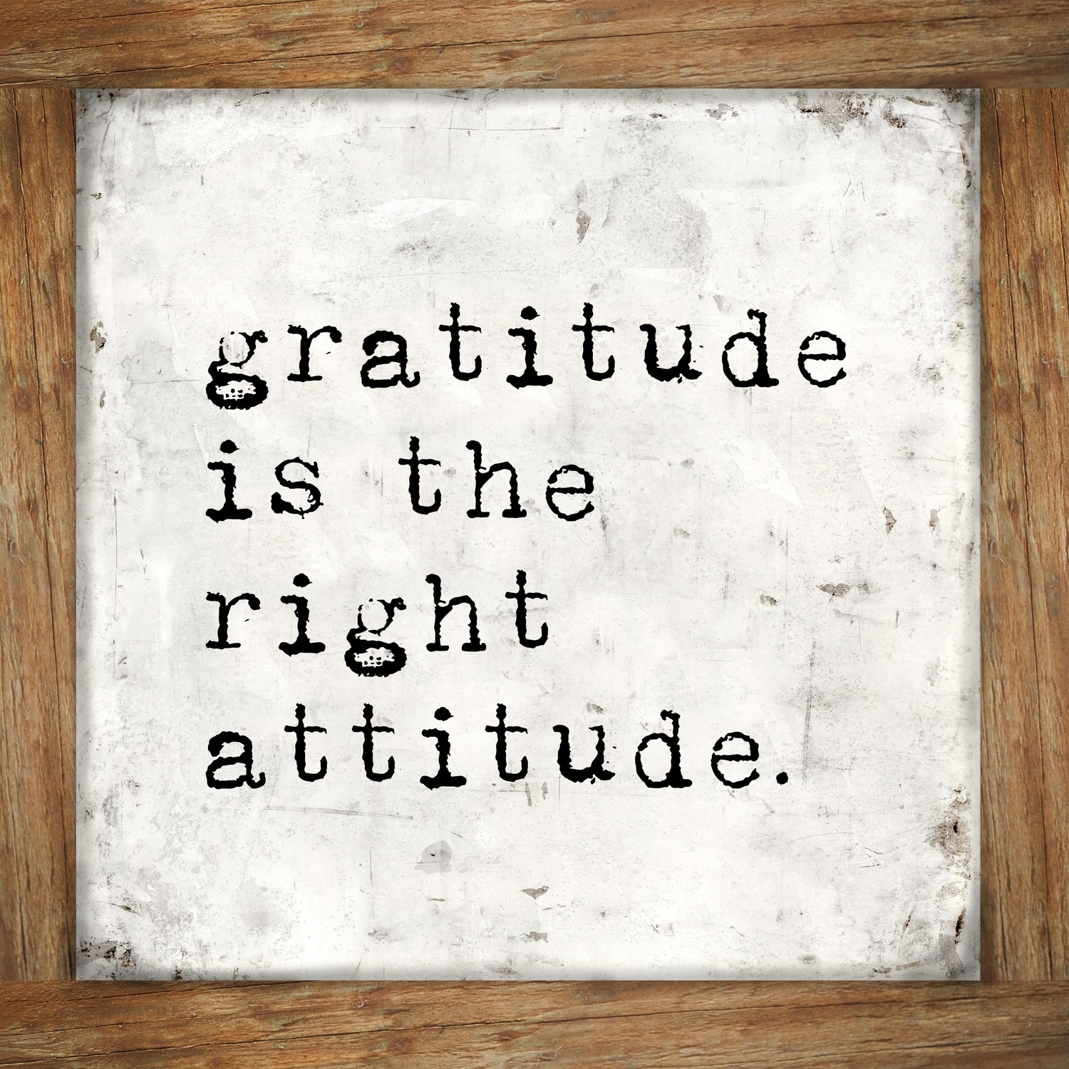 """Gratitude is the right Attitude"""