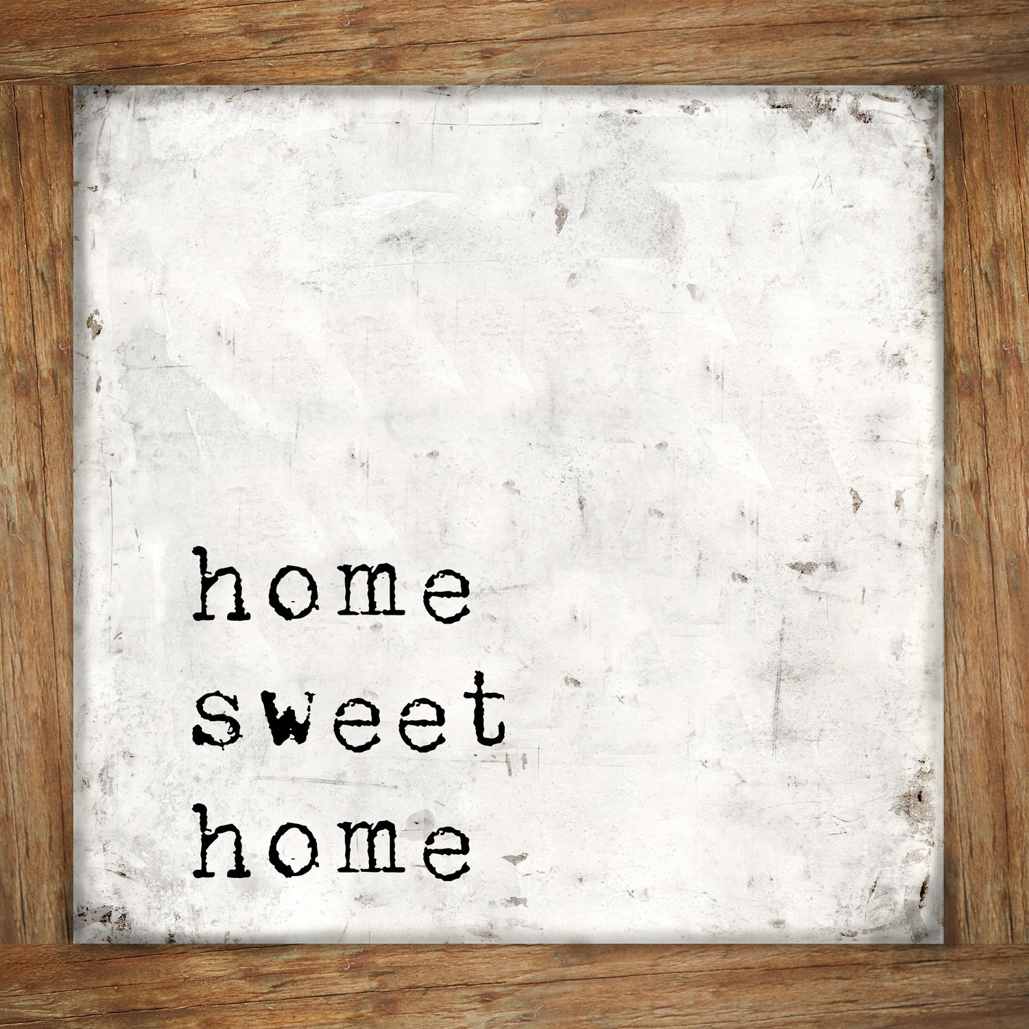 """Home Sweet Home"" Print on Wood and Print to be Framed"
