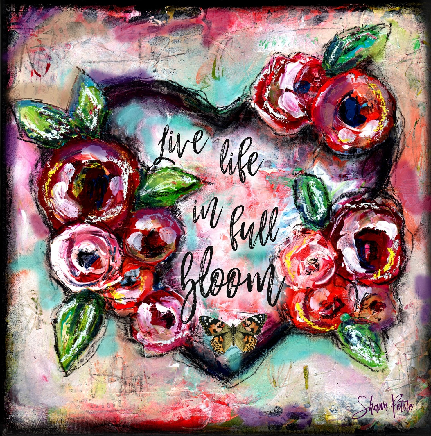 """Live life in full Bloom"""